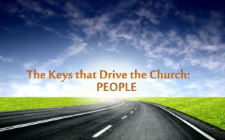 The Keys that Drive the Church: PEOPLE