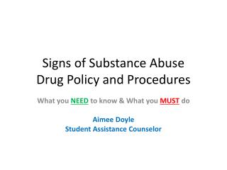 Signs of Substance Abuse Drug Policy and Procedures