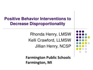 Positive Behavior Interventions to Decrease Disproportionality