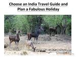 Choose an India Travel Guide and Plan a Fabulous Holiday