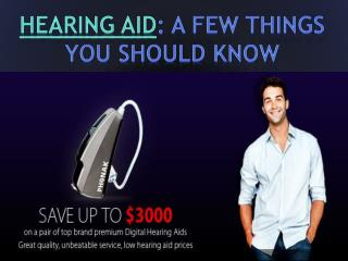 Hearing Aid: A few things you should know