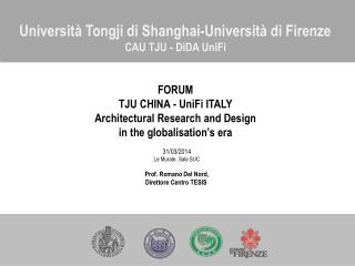 Università  Tongji  di Shanghai-Università di Firenze  CAU TJU - DiDA UniFi  FORUM