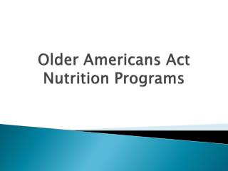 Older Americans Act Nutrition Programs
