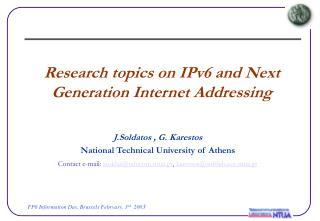 Research topics on IPv6 and Next Generation Internet Addressing