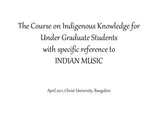 April 2011, Christ University, Bangalore