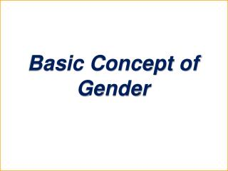 Basic Concept of Gender