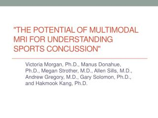 """The Potential of Multimodal MRI for Understanding Sports Concussion"""