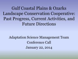 Adaptation Science Management Team Conference Call January 22, 2014