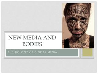 New Media and Bodies