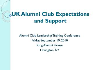 UK Alumni Club Expectations  and Support