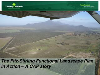 The Fitz- Stirling  Functional Landscape Plan in Action – A CAP story
