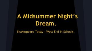 A Midsummer Night's Dream.