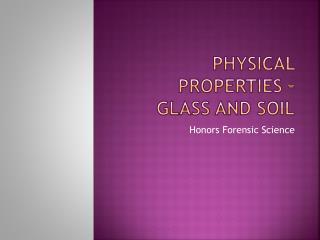 PHYSICAL PROPERTIES – GLASS AND SOIL