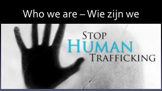 Who we are – Wie zijn we