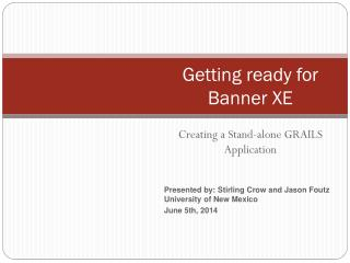 Getting ready for Banner XE