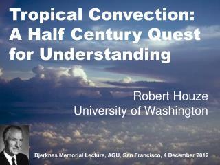 Tropical Convection: A Half Century Quest for Understanding