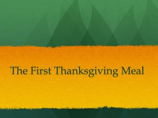 The First Thanksgiving Meal