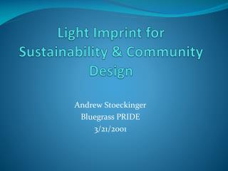 Light Imprint for Sustainability & Community Design