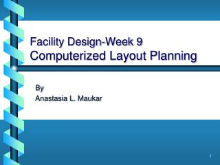 Facility Design-Week 9 Computerized Layout Planning