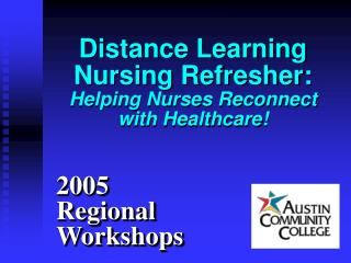 Distance Learning Nursing Refresher: Helping Nurses Reconnect with Healthcare!