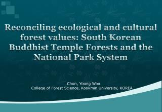 Chun, Young Woo  College of Forest Science,  Kookmin  University, KOREA