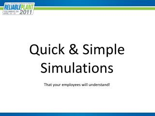 Quick & Simple Simulations That your employees will understand!