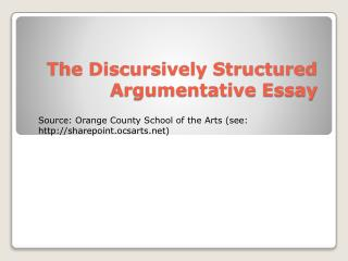 The Discursively Structured  Argumentative Essay