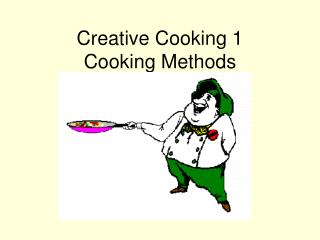 Creative Cooking 1 Cooking Methods