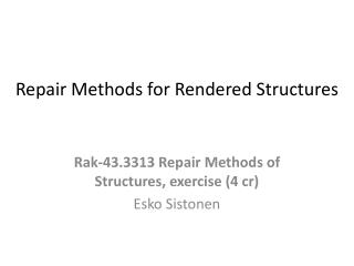 Repair  Methods  for  Rendered  S tructures