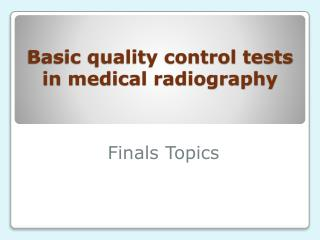 Basic quality control tests in medical radiography