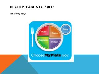 Healthy Habits for all!