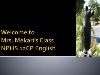 Welcome to  Mrs.  Mekari's  Class NPHS 12CP English
