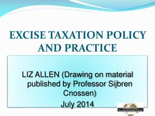 EXCISE TAXATION POLICY AND PRACTICE