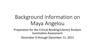 Background Information on Maya  A ngelou