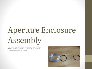 Aperture Enclosure Assembly