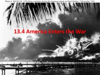 13.4 America Enters the War