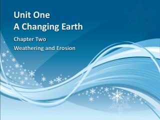 Unit One A Changing Earth
