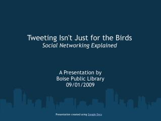 Tweeting Isn't Just for the Birds Social Networking Explained