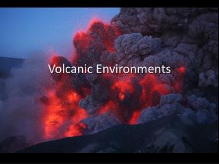 Volcanic Environments