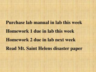 Purchase lab manual in lab this week Homework 1 due in lab this week
