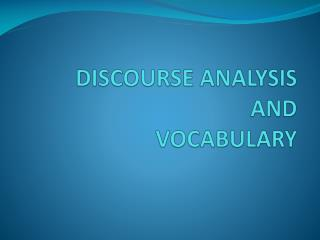 DISCOURSE ANALYSIS AND  VOCABULARY
