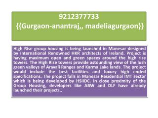 9212377733 {{Gurgaon-anantraj,, madeliagurgaon}}