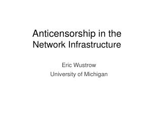 Anticensorship in the  Network Infrastructure