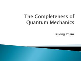 The Completeness of Quantum Mechanics