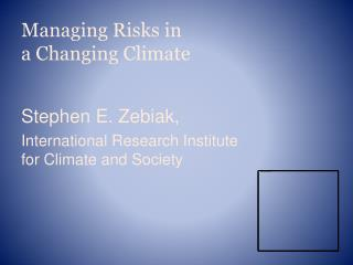 Managing Risks in a Changing Climate
