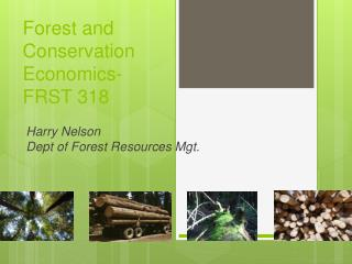 Forest and Conservation Economics-FRST 318
