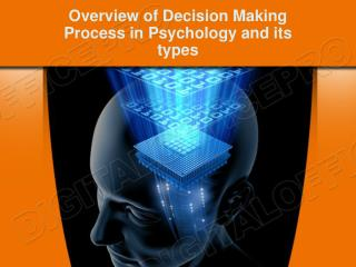 Overview of Decision Making Process in Psychology and its ty