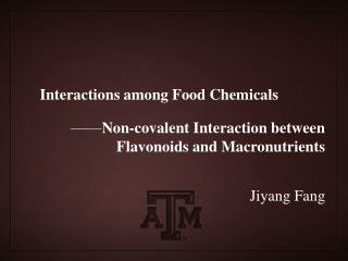 Interactions among Food Chemicals