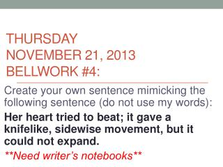 Thursday November 21, 2013 Bellwork  #4: