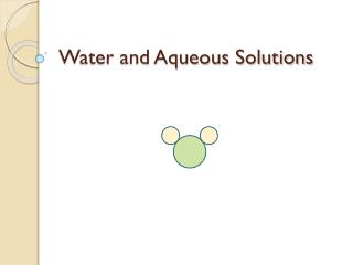 Water and Aqueous Solutions